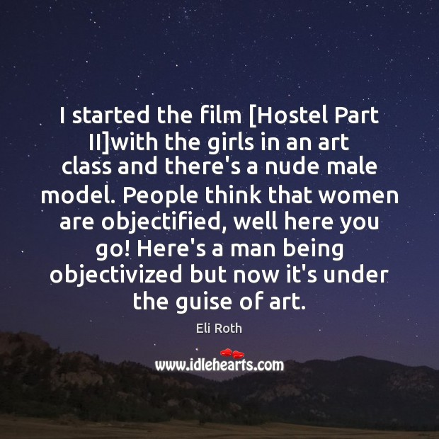 Image, I started the film [Hostel Part II]with the girls in an