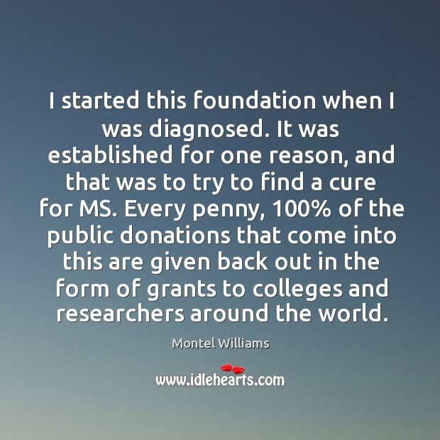 I started this foundation when I was diagnosed. It was established for one reason Image