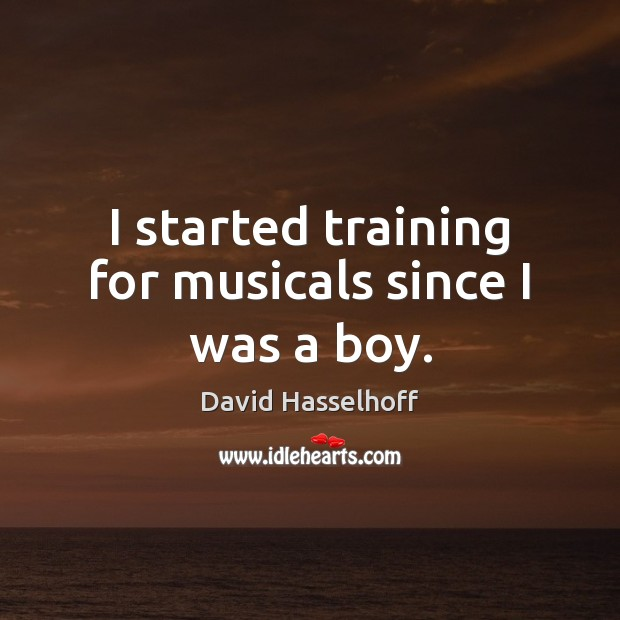 I started training for musicals since I was a boy. Image