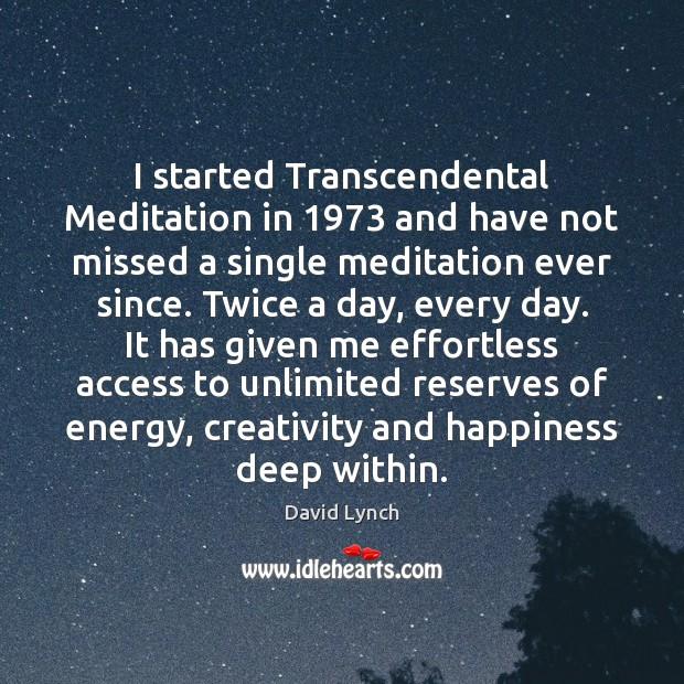 Image, I started Transcendental Meditation in 1973 and have not missed a single meditation