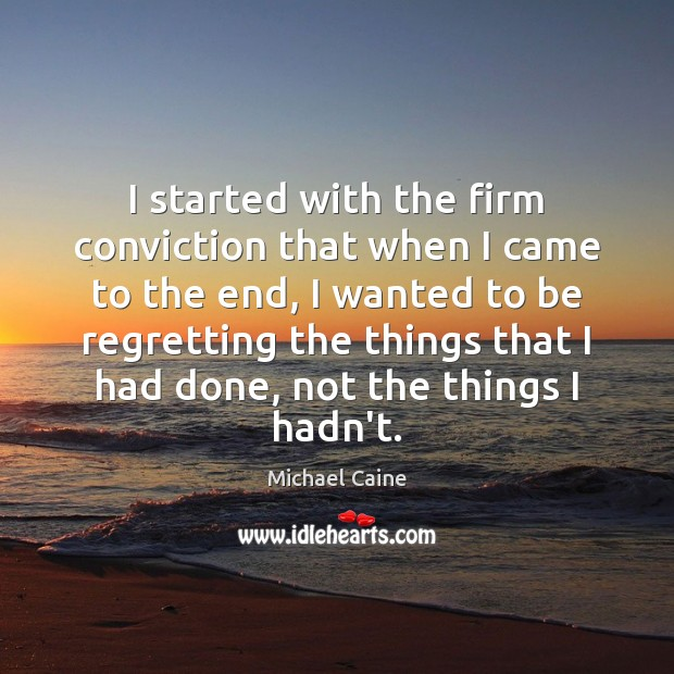 Image, I started with the firm conviction that when I came to the