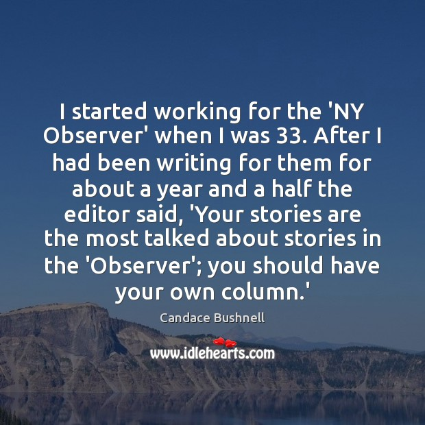 I started working for the 'NY Observer' when I was 33. After I Image