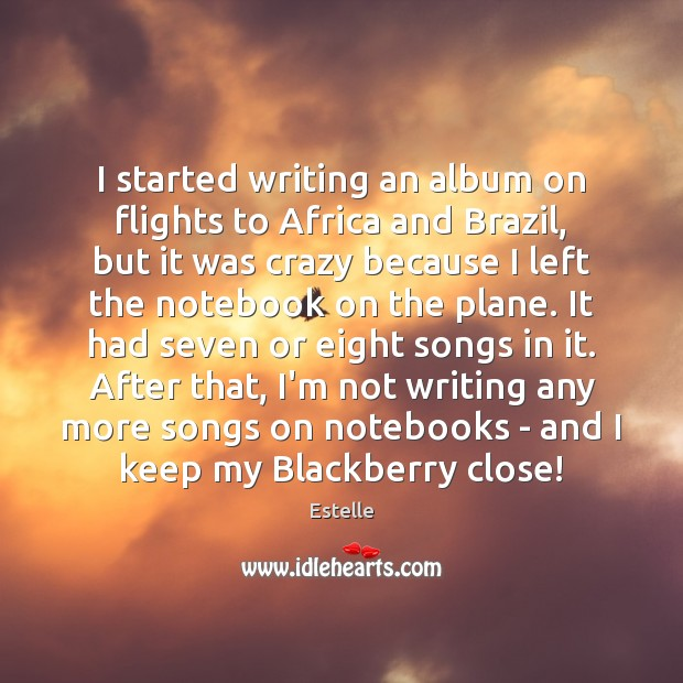 I started writing an album on flights to Africa and Brazil, but Image