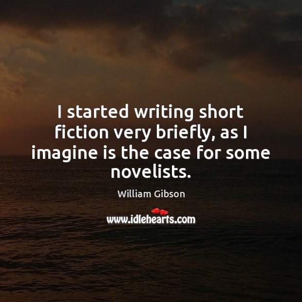 I started writing short fiction very briefly, as I imagine is the case for some novelists. Image