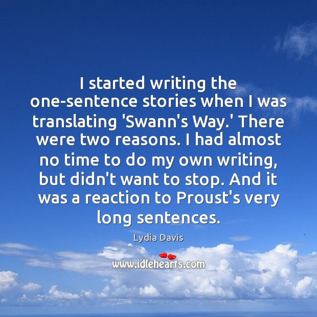 I started writing the one-sentence stories when I was translating 'Swann's Way. Image
