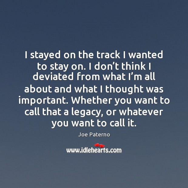 Image, I stayed on the track I wanted to stay on. I don'