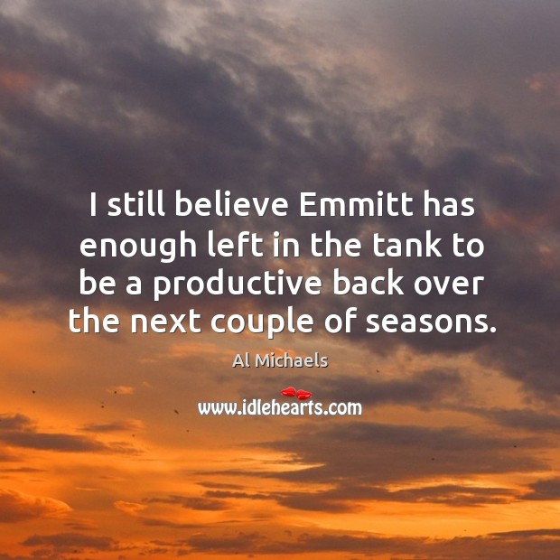 I still believe emmitt has enough left in the tank to be a productive back over the next couple of seasons. Image