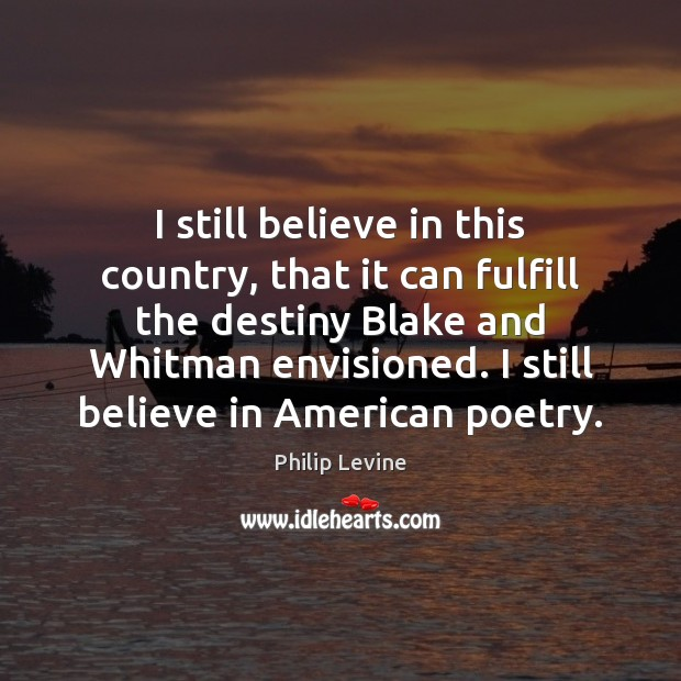 Image, I still believe in this country, that it can fulfill the destiny