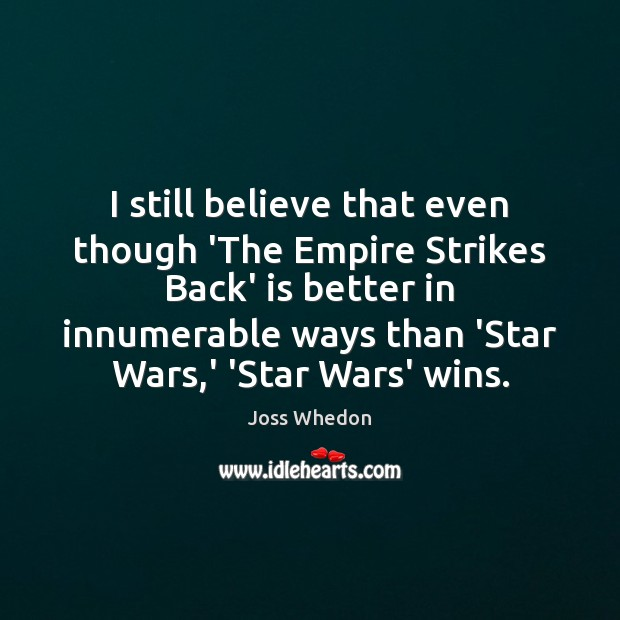 Image, I still believe that even though 'The Empire Strikes Back' is better