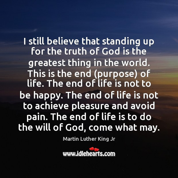 I Still Believe That Standing Up For The Truth Of God Is