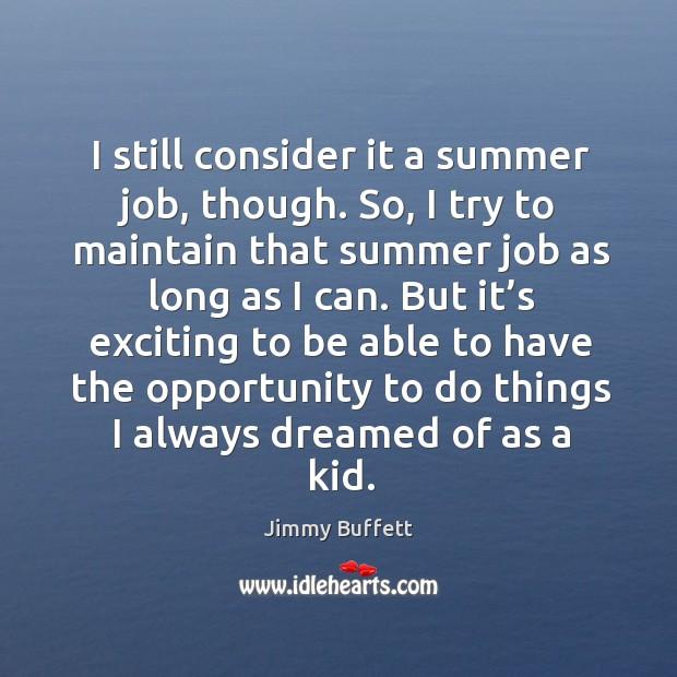 I still consider it a summer job, though. Image