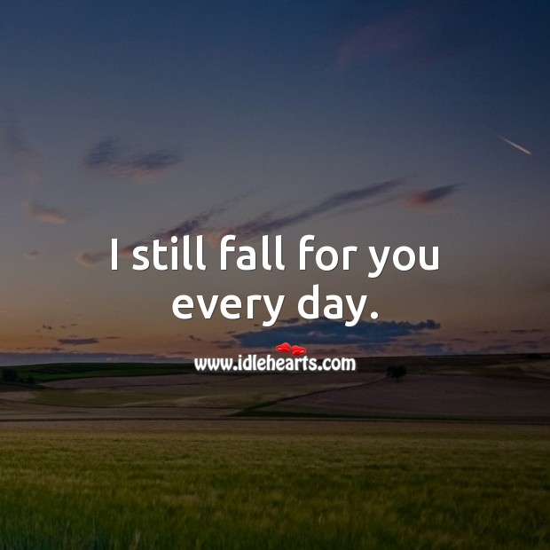 I still fall for you every day. Love Messages for Her Image