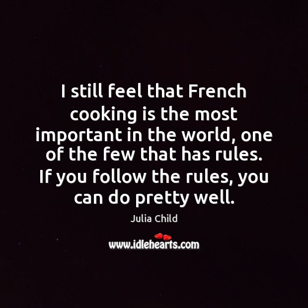 Image, I still feel that French cooking is the most important in the