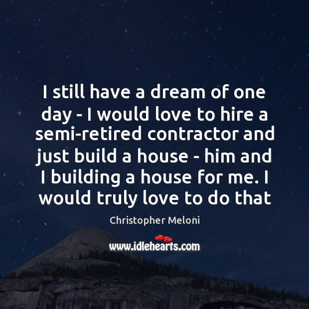 I still have a dream of one day – I would love Image
