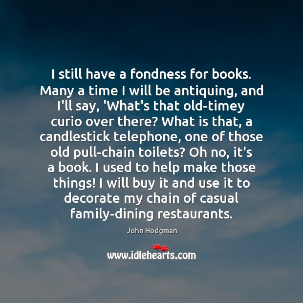I still have a fondness for books. Many a time I will Image