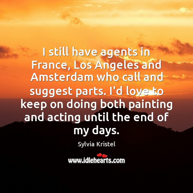 I still have agents in France, Los Angeles and Amsterdam who call Image