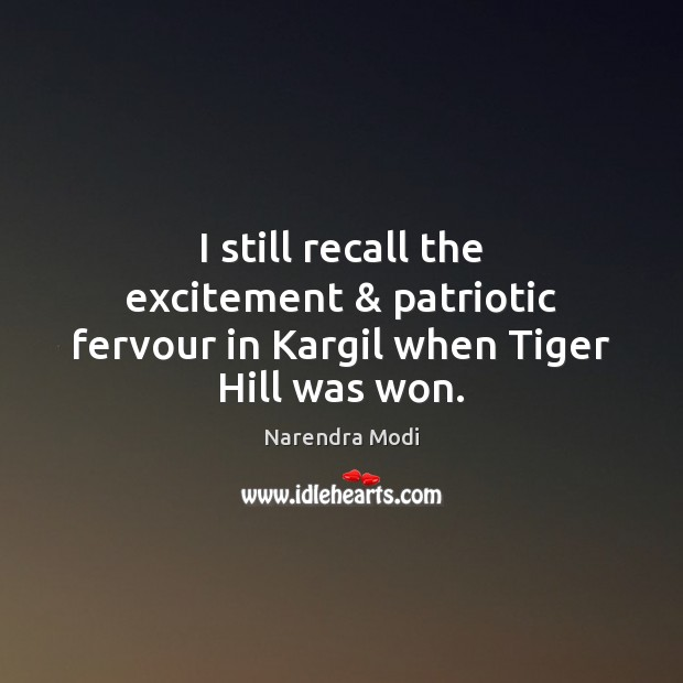 Image, I still recall the excitement & patriotic fervour in Kargil when Tiger Hill was won.