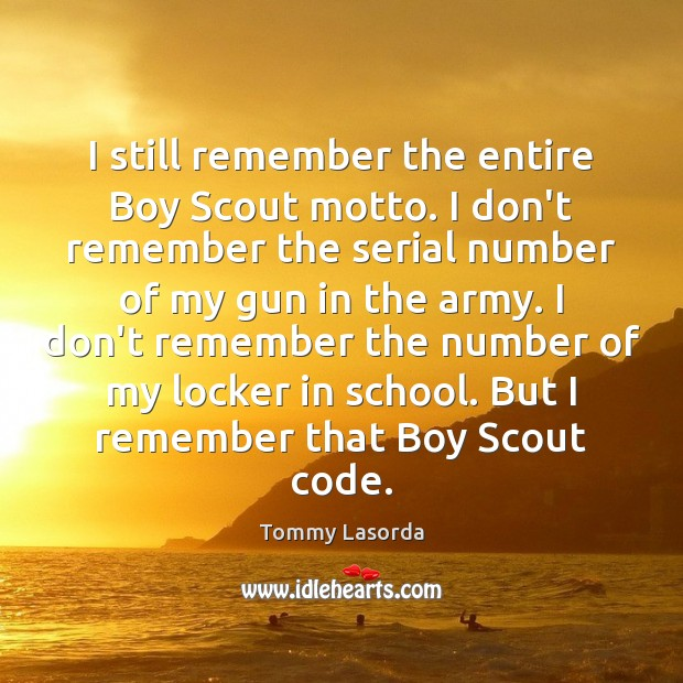 I still remember the entire Boy Scout motto. I don't remember the Image