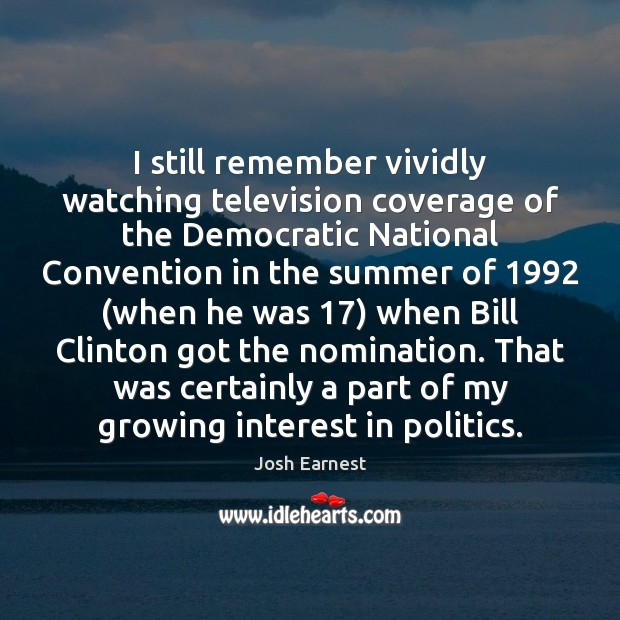 Image, I still remember vividly watching television coverage of the Democratic National Convention