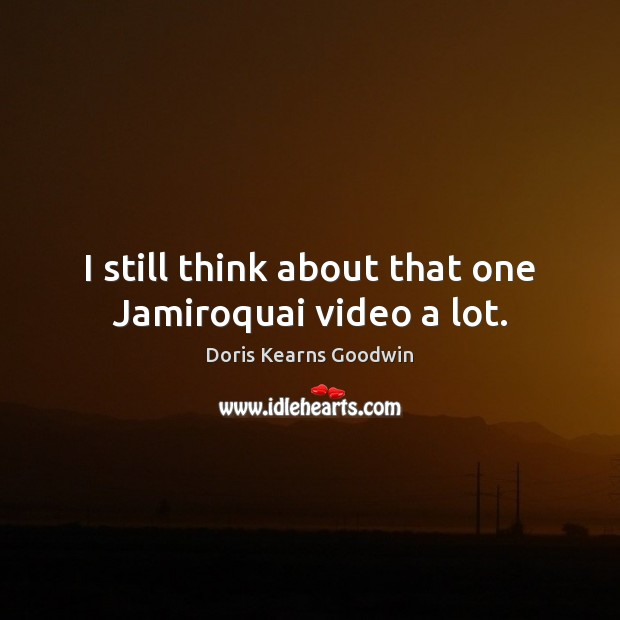 I still think about that one Jamiroquai video a lot. Image