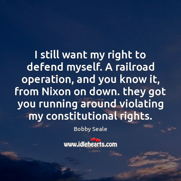 Image, I still want my right to defend myself. A railroad operation, and