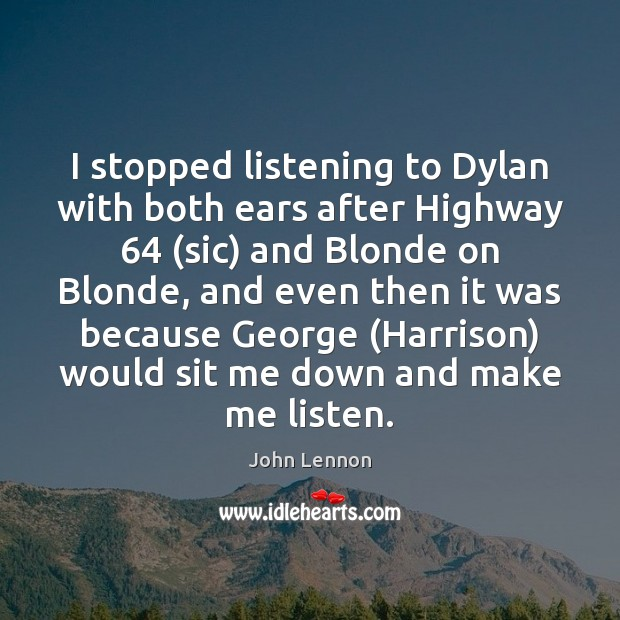 Image, I stopped listening to Dylan with both ears after Highway 64 (sic) and