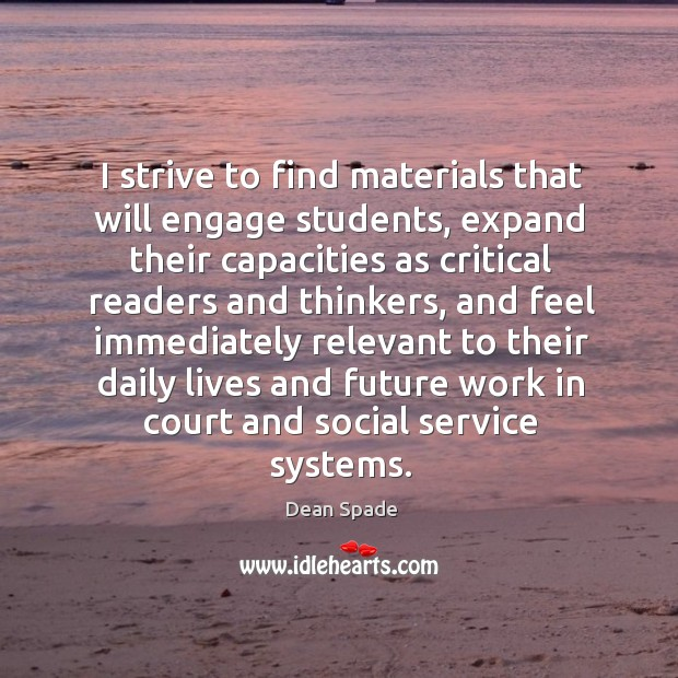 I strive to find materials that will engage students, expand their capacities Image