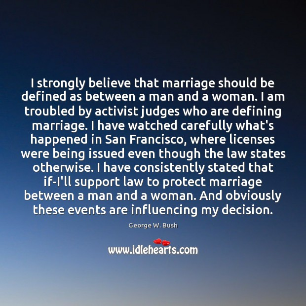 Image, I strongly believe that marriage should be defined as between a man