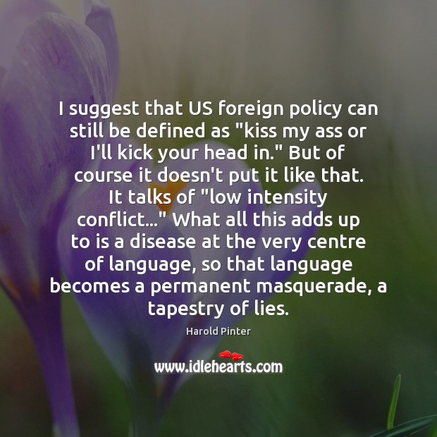 "Image, I suggest that US foreign policy can still be defined as ""kiss"