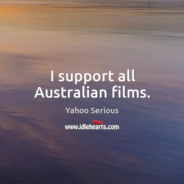 Image, I support all Australian films.
