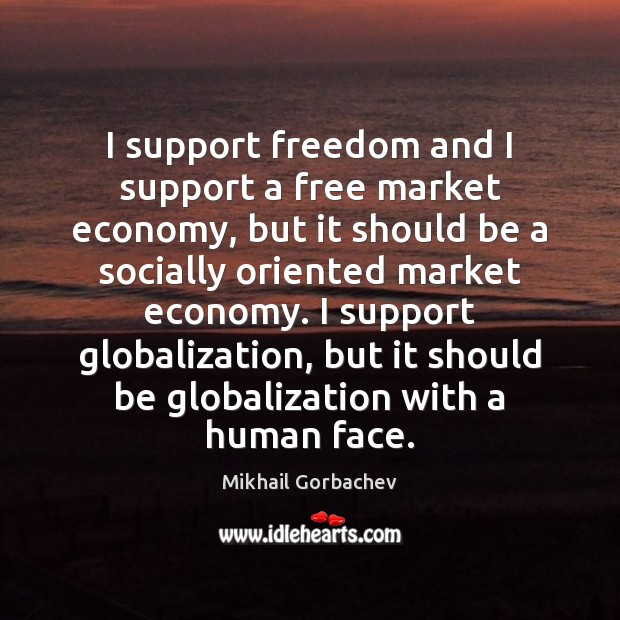 Image, I support freedom and I support a free market economy, but it