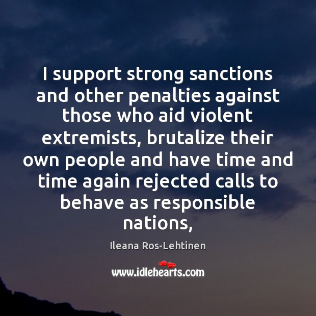 I support strong sanctions and other penalties against those who aid violent Image