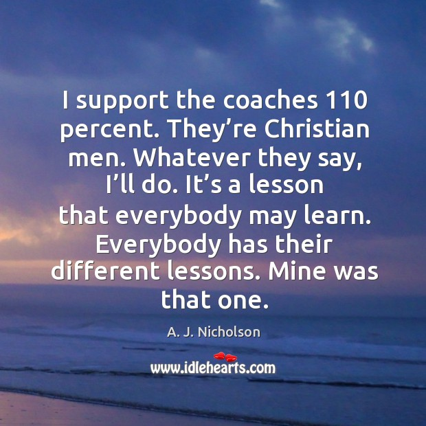 Image, I support the coaches 110 percent. They're christian men.