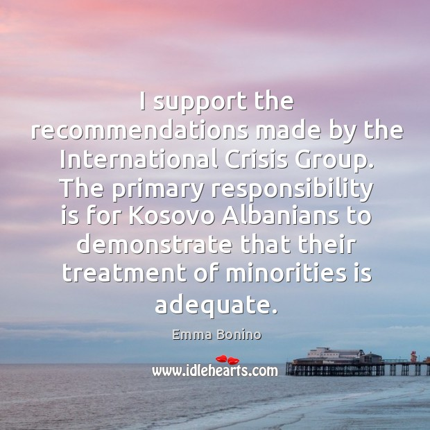 Image, I support the recommendations made by the international crisis group.