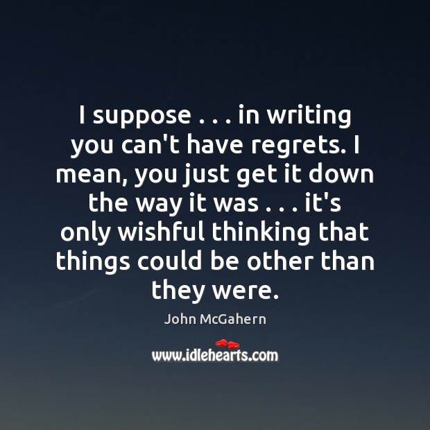 Picture Quote by John McGahern