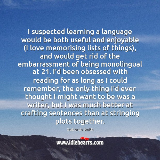 I suspected learning a language would be both useful and enjoyable (I Image