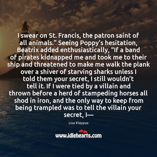 "I swear on St. Francis, the patron saint of all animals."" Seeing Image"