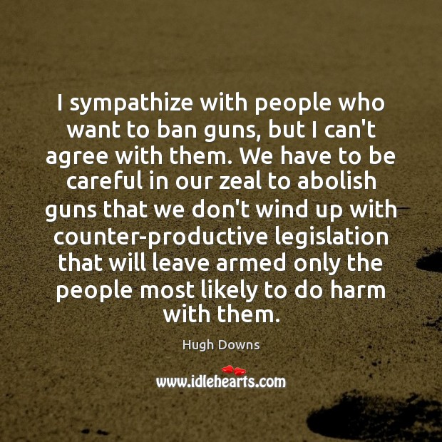 I sympathize with people who want to ban guns, but I can't Image