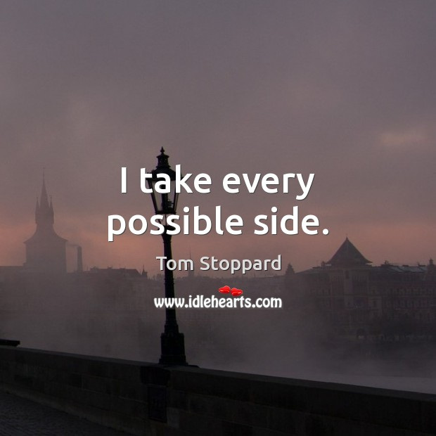 I take every possible side. Image