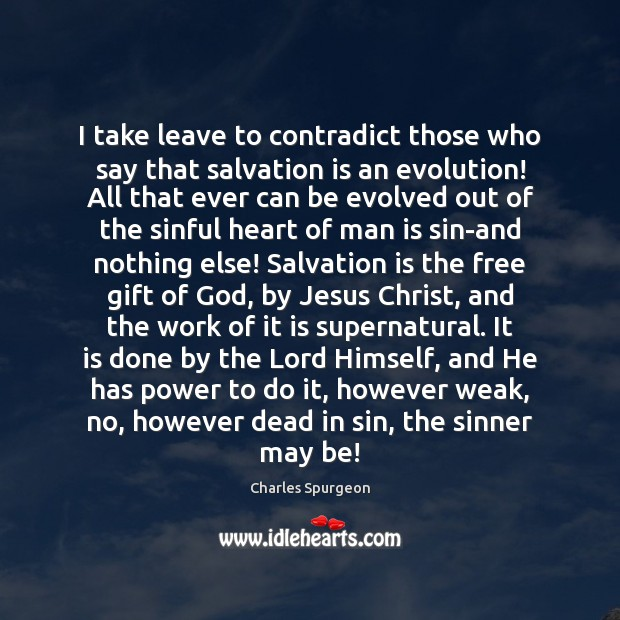 I take leave to contradict those who say that salvation is an Image