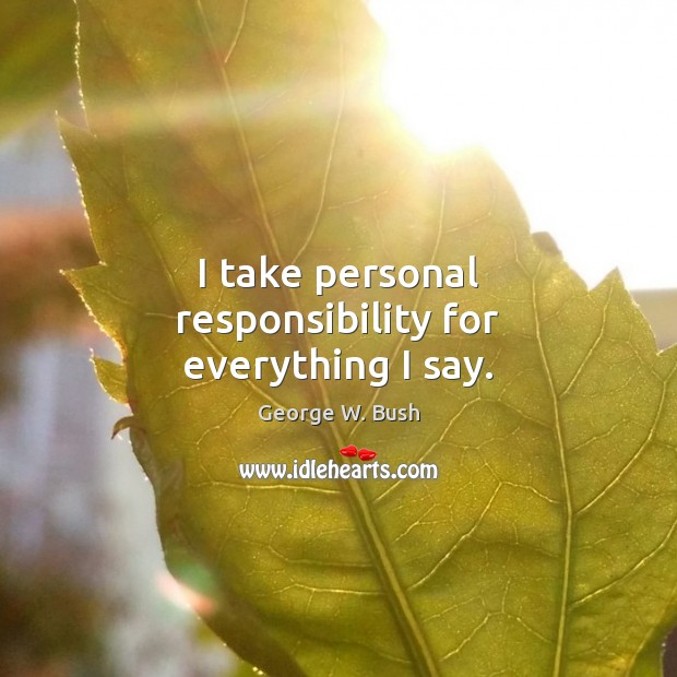 Image, I take personal responsibility for everything I say.