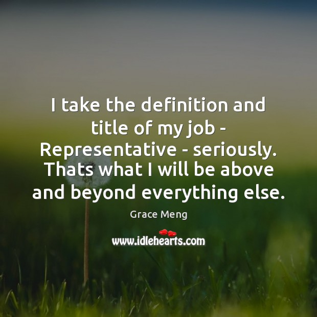 Image, I take the definition and title of my job – Representative –