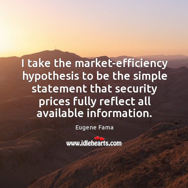 I take the market-efficiency hypothesis to be the simple statement that security Image