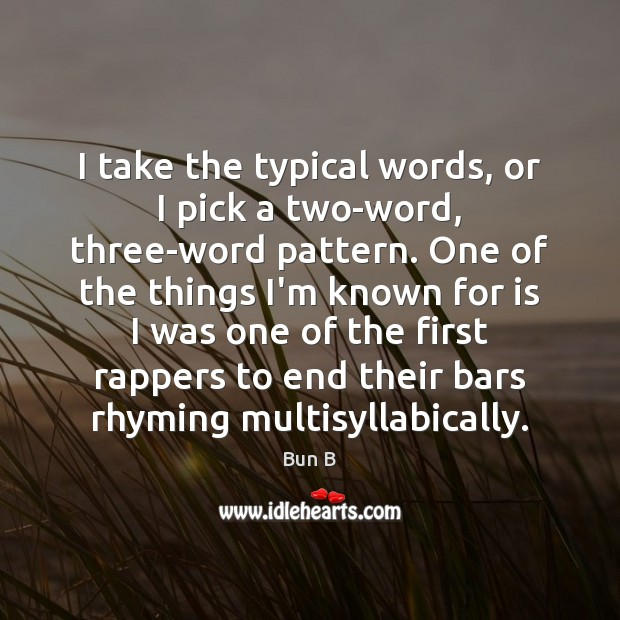 I Take The Typical Words Or I Pick A Two Word Three Word Pattern