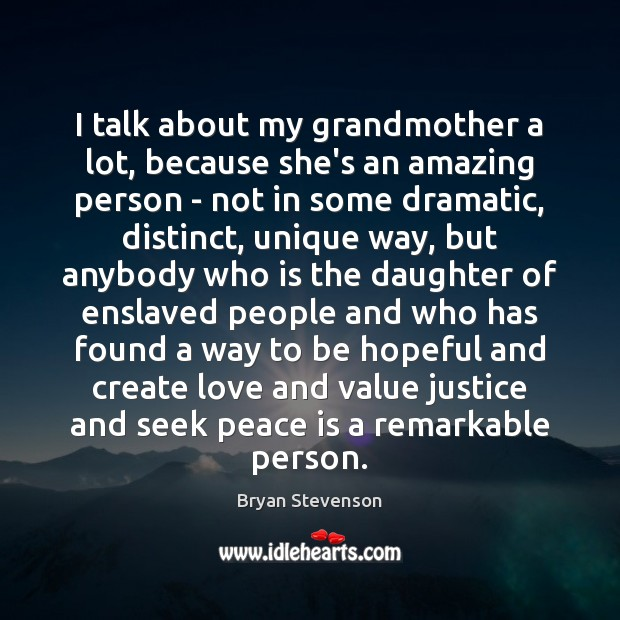 Image, I talk about my grandmother a lot, because she's an amazing person