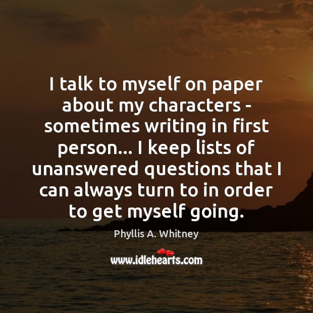 I talk to myself on paper about my characters – sometimes writing Image