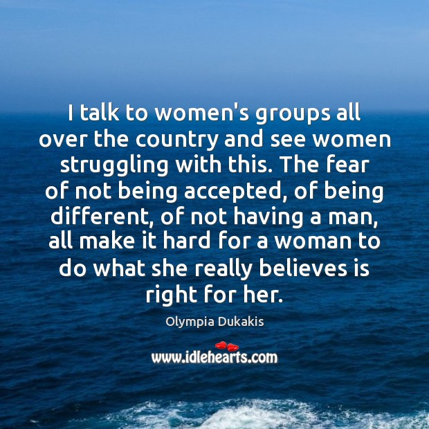 Image, I talk to women's groups all over the country and see women