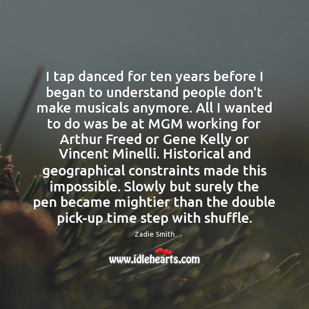 Image, I tap danced for ten years before I began to understand people