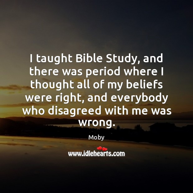 I taught Bible Study, and there was period where I thought all Image