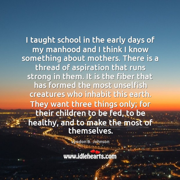 I taught school in the early days of my manhood and I Image